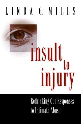 Insult to Injury By Mills, Linda G.