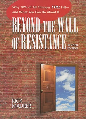 Beyond the Wall of Resistance By Maurer, Rick